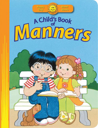 A Childs Book of Manners  by  Ruth Shannon Odor
