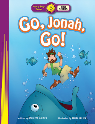 Go, Jonah, Go!  by  Jennifer Holder