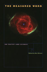 The Measured Word: On Poetry and Science  by  Kurt Brown