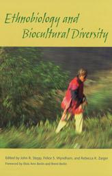 Ethnobiology and Biocultural Diversity: Proceedings of the Seventh International Congress of Ethnobiology John R. Stepp