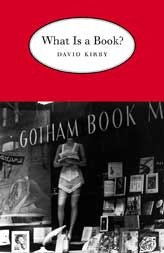 What Is a Book? David K. Kirby