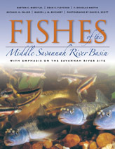 Fishes of the Middle Savannah River Basin: With Emphasis on the Savannah River Site  by  Barton C. Marcy