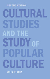 Inventing Popular Culture: From Folklore to Globalization. Blackwell Manifestos. John  Storey