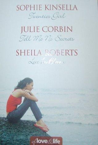 Of Love and Life: Twenties Girl / Tell Me No Secrets / Love in Bloom Sophie Kinsella