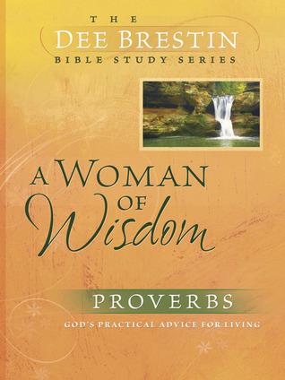 A Woman of Wisdom  by  Dee Brestin