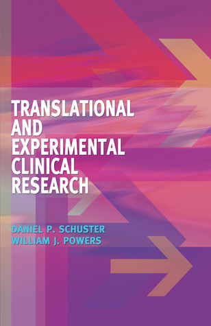 Translational and Experimental Clinical Research Daniel P. Schuster