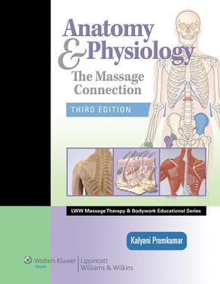 Massage Connection: Anatomy and Physiology  by  Kalyani Premkumar