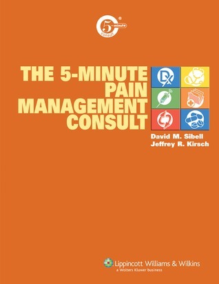 The 5-Minute Pain Management Consult  by  David M. Sibell