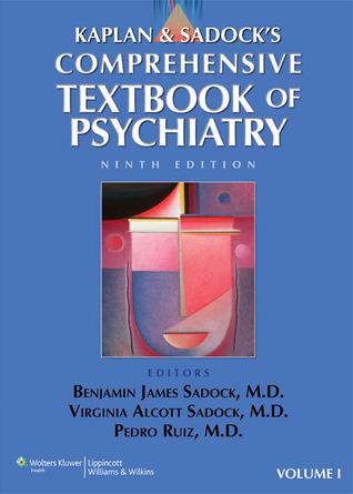 Kaplan & Sadocks Comprehensive Textbook of Psychiatry  by  Benjamin James Sadock