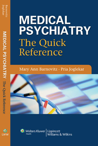 Medical Psychiatry: The Quick Reference Mary Ann Barnovitz