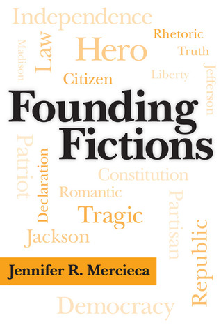 Founding Fictions  by  Jennifer R. Mercieca