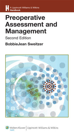 Preoperative Assessment and Management  by  BobbieJean Sweitzer