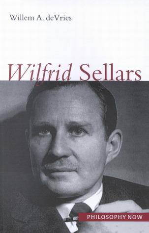 Wilfrid Sellars  by  Willem A. Devries