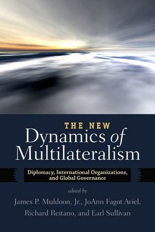 Multilateral Diplomacy And The United Nations Today James P. Muldoon Jr.