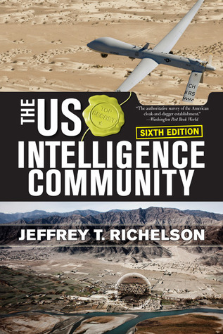The US Intelligence Community  by  Jeffrey T. Richelson