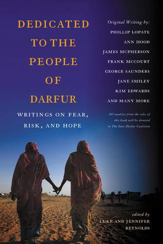Dedicated to the People of Darfur: Writings on Fear, Risk, and Hope  by  Luke Reynolds
