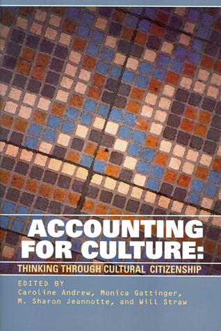 Accounting for Culture: Thinking Through Cultural Citizenship  by  Caroline Andrew
