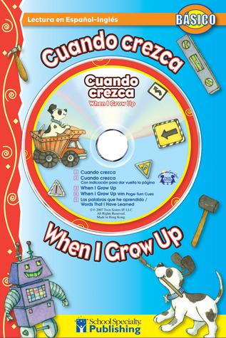 Cuando crezca /  When I Grow Up Spanish-English Reader With CD  by  Kim Mitzo Thompson