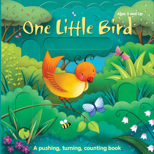 One Little Bird and His Friends: A pushing, turning, counting book  by  Brighter Child