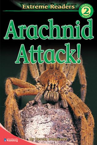 Arachnid Attack!, Grades K - 1: Level 2 Teresa Domnauer