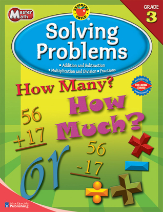 Brighter Child Master Math Solving Problems, Grade 3  by  School Specialty Publishing