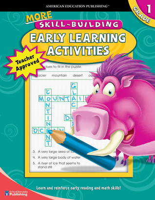 More Skill-Building Early Learning Activities, Grade 1 American Education Publishing