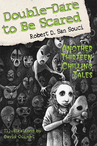 Double-Dare to Be Scared: Another Thirteen Chilling Tales Robert D. San Souci