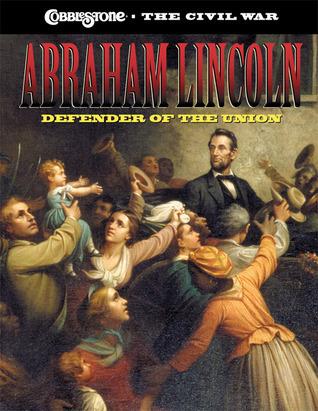 Abraham Lincoln: Defender of the Union  by  Sarah Elder Hale