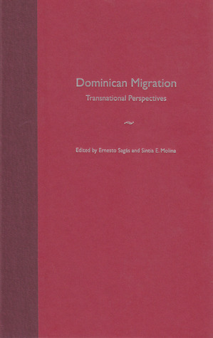 Dominican Migration: Transnational Perspectives Ernesto Sagas