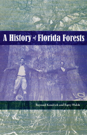 A History of Florida Forests Barry Walsh