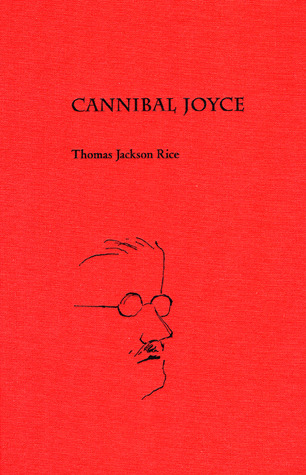 Cannibal Joyce  by  Thomas Jackson Rice