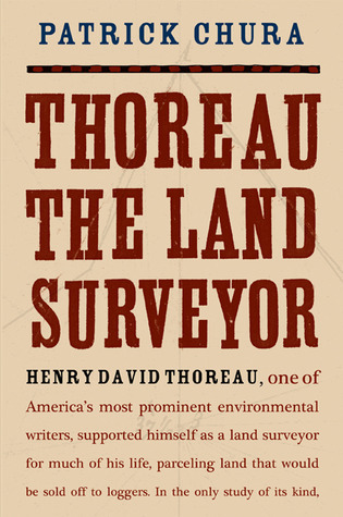 Thoreau the Land Surveyor  by  Patrick Chura