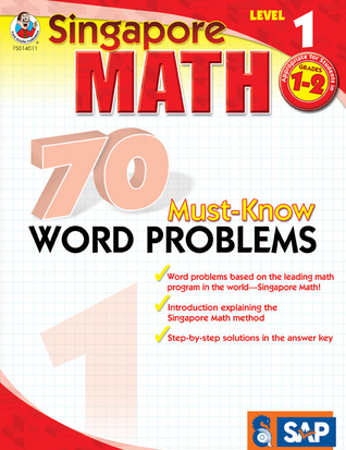 Singapore Math 70 Must-Know Word Problems, Level 1 School Specialty Publishing