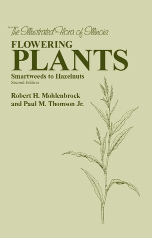 Flowering Plants: Smartweeds to Hazelnuts Robert H. Mohlenbrock