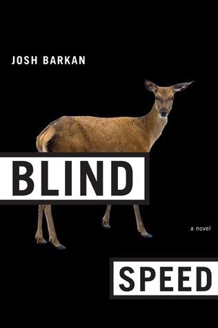Blind Speed: A Novel Josh Barkan