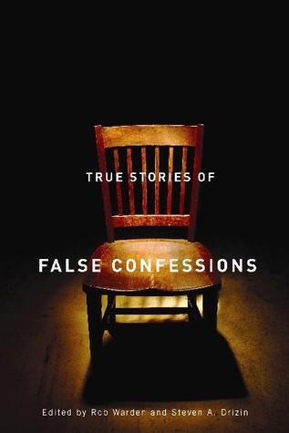 True Stories of False Confessions Rob Warden