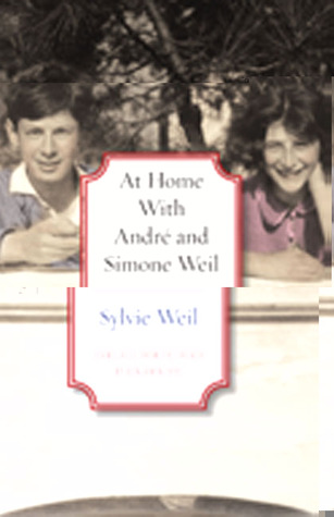 At Home with André and Simone Weil Sylvie Weil