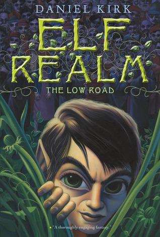 The Low Road (Elf Realm, #1) Daniel Kirk