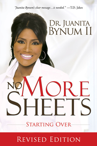 No More Sheets: Starting Over Juanita Bynum
