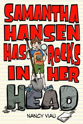 Samantha Hansen Has Rocks in Her Head Nancy Viau