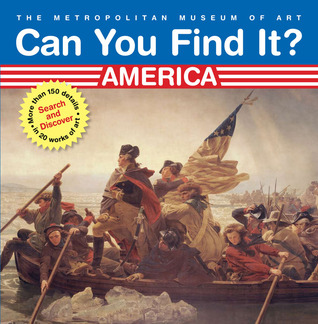 Can You Find It? America: Search and Discover More Than 150 Details in 20 Works of Art The Metropolitan Museum Of Art