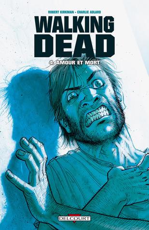 Walking Dead, #4: Amour et mort  by  Robert Kirkman