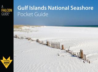 Gulf Islands National Seashore Pocket Guide  by  Randi Minetor