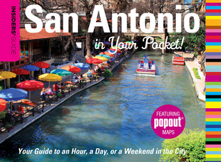 Insiders Guide®: San Antonio in Your Pocket: Your Guide to an Hour, a Day, or a Weekend in the City Paris Permenter