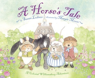 A Horses Tale: A Colonial Williamsburg Adventure Susan Lubner