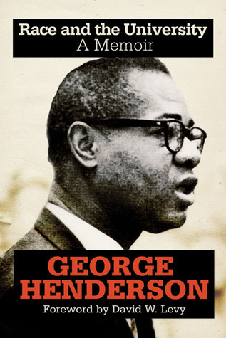 Race and the University: A Memoir  by  George Henderson