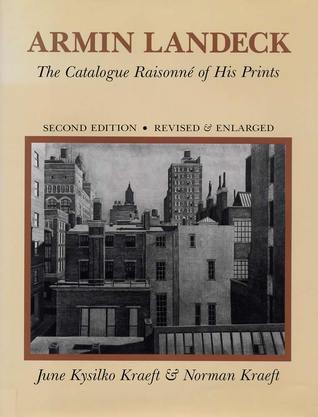 Armin Landeck, Second Edition, Revised & Enlarged: The Catalogue Raisonne of His Prints  by  June Kysilko Kraeft