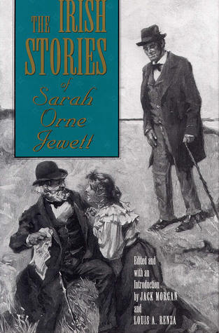 The Irish Stories of Sarah Orne Jewett  by  Jack Morgan