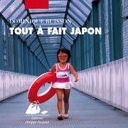 Tout À Fait Japon  by  Dominique Buisson