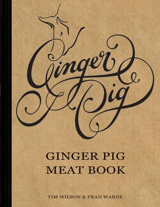 Ginger Pig: Ginger Pig Meat Book  by  Tim Wilson